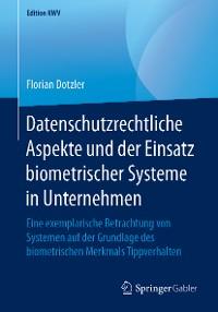 Cover Datenschutzrechtliche Aspekte und der Einsatz biometrischer Systeme in Unternehmen