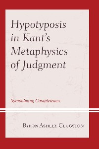 Cover Hypotyposis in Kant's Metaphysics of Judgment