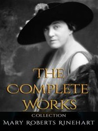 Cover Mary Roberts Rinehart: The Complete Works