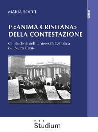 Cover L'«anima cristiana» della contestazione