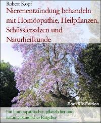 Cover Nierenentzündung behandeln mit Homöopathie, Heilpflanzen, Schüsslersalzen und Naturheilkunde