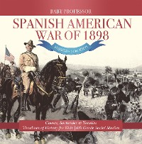Cover Spanish American War of 1898 - History for Kids - Causes, Surrender & Treaties   Timelines of History for Kids   6th Grade Social Studies