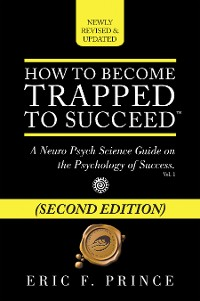 Cover How to Become Trapped to Succeed