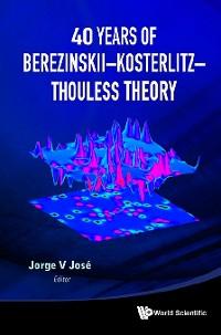 Cover 40 Years Of Berezinskii-kosterlitz-thouless Theory