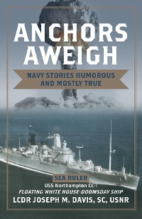 Cover Anchors Aweigh: Floating White House - Doomsday Ship