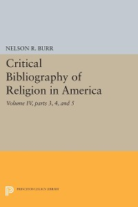 Cover Critical Bibliography of Religion in America, Volume IV, parts 3, 4, and 5