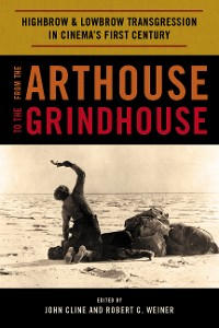 Cover From the Arthouse to the Grindhouse