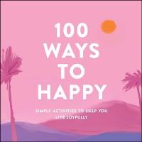 Cover 100 Ways to Happy