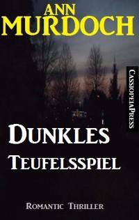 Cover Dunkles Teufelsspiel: Romantic Thriller