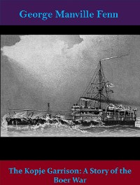 Cover The Kopje Garrison: A Story of the Boer War