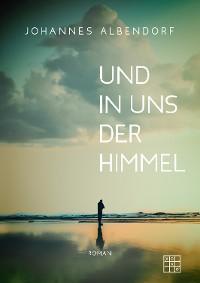 Cover Und in uns der Himmel