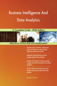 Cover Business Intelligence And Data Analytics A Complete Guide - 2020 Edition