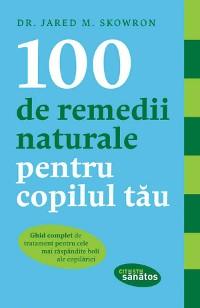 Cover 100 de remedii naturale pentru copilul tău