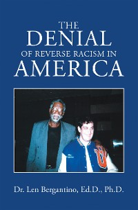 Cover The Denial of Reverse Racism in America
