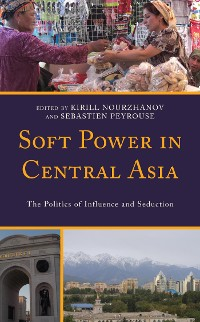 Cover Soft Power in Central Asia