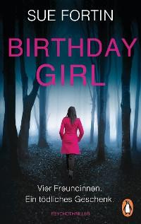 Cover Birthday Girl - Vier Freundinnen. Ein tödliches Geschenk.