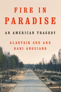 Cover Fire in Paradise: An American Tragedy