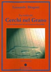 Cover La verità sui Cerchi nel Grano - Tesi e confutazioni di un fenomeno discutibile
