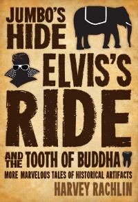 Cover Jumbo's Hide, Elvis's Ride, and the Tooth of Buddha