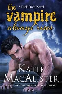 Cover The Vampire Always Rises (Dark Ones, #11)