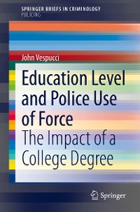 Cover Education Level and Police Use of Force