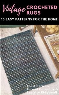 Cover Vintage Crocheted Rugs: 15 Easy Patterns for the Home