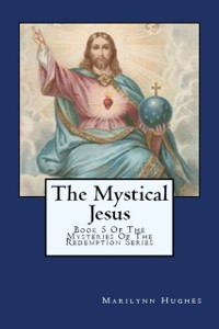 Cover Mystical Jesus:  Book 5 of the Mysteries of the Redemption Series