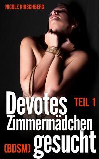 Cover Devotes Zimmermädchen gesucht (BDSM) Teil 1
