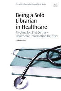 Cover Being a Solo Librarian in Healthcare