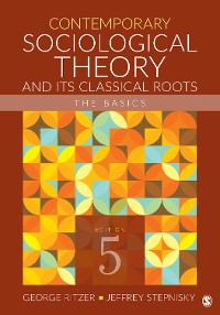 Cover Contemporary Sociological Theory and Its Classical Roots