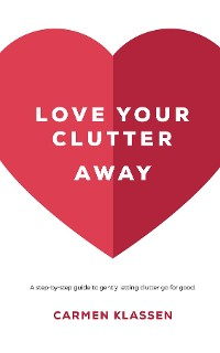 Cover Love Your Clutter Away