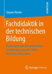 Cover Fachdidaktik in der technischen Bildung