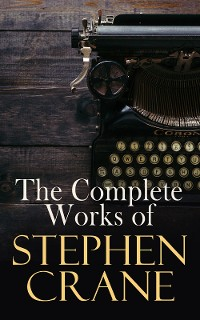 Cover The Complete Works of Stephen Crane