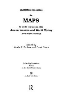 Cover Suggested Resources for Maps to Use in Conjunction with Asia in Western and World History