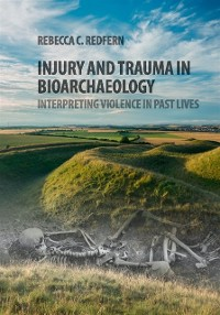 Cover Injury and Trauma in Bioarchaeology