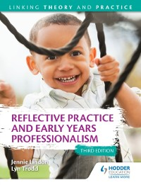 Cover Reflective Practice and Early Years Professionalism 3rd Edition: Linking Theory and Practice