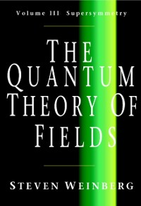 Cover Quantum Theory of Fields: Volume 3, Supersymmetry