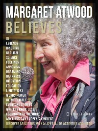 Cover Margaret Atwood Believes - Margaret Atwood Quotes And Believes