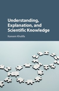 Cover Understanding, Explanation, and Scientific Knowledge