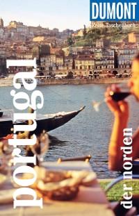 Cover DuMont Reise-Taschenbuch Reiseführer Portugal - der Norden