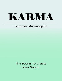 Cover Karma: The Power to Create Your World