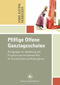 Cover Pfiffige Offene Ganztagsschulen