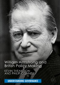 Cover William Armstrong and British Policy Making
