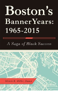Cover Boston'S Banner Years: 1965–2015