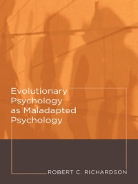 Cover Evolutionary Psychology as Maladapted Psychology