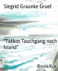 """Cover """"Takkos Tauchgang nach Island"""""""