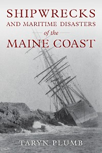 Cover Shipwrecks and Other Maritime Disasters of the Maine Coast