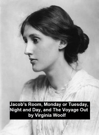 Cover Jacob's Room, Monday or Tuesday, Night and Day, and The Voyage Out