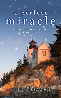 Cover A Perfect Miracle: Jacobs Landing Series