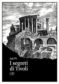Cover I segreti di Tivoli